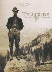 Telluride: A Silver Past, A Golden Future
