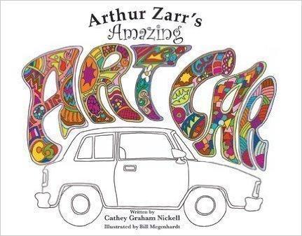 Aurthur Zarr's Amazing Art Car by Cathey Graham Nickell